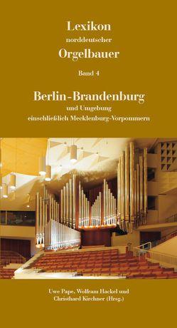 Lexikon norddeutscher Orgelbauer, Band 4 von Hackel, Wolfram, Kirchner, Christhard, Pape, Uwe