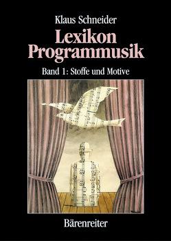 Lexikon Programmusik / Lexikon Programmusik, Band 1 von Schneider,  Klaus