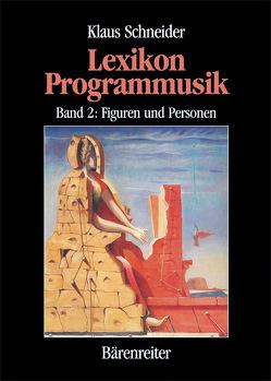 Lexikon Programmusik / Lexikon Programmusik, Band 2 von Schneider,  Klaus