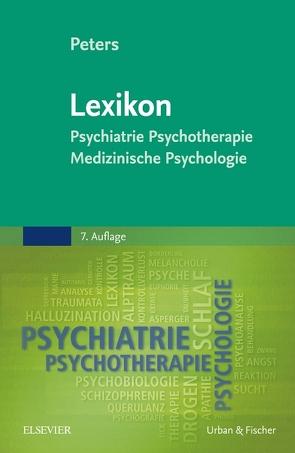 Lexikon Psychiatrie, Psychotherapie, Medizinische Psychologie von Peters,  Uwe Henrik