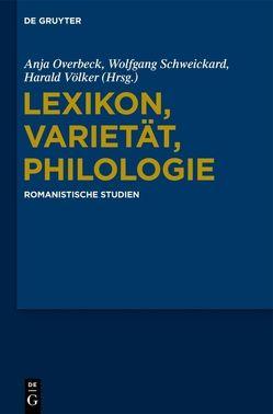 Lexikon, Varietät, Philologie von Overbeck,  Anja, Schweickard,  Wolfgang, Völker,  Harald