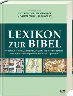 Lexikon zur Bibel von Maier,  Gerhard, Rienecker,  Fritz, Schick,  Alexander, Wendel,  Ulrich