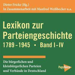 Lexikon zur Parteiengeschichte 1789-1945 von Fricke,  Dieter, Weissbecker,  Manfred