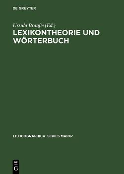 Lexikontheorie und Wörterbuch von Brauße,  Ursula
