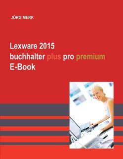 Lexware 2015 buchhalter plus pro premium von Merk,  Jörg