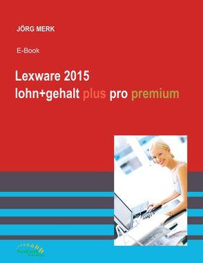 Lexware 2015 lohn+gehalt plus pro premium von Merk,  Jörg