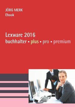 Lexware 2016 Buchhalter plus pro premium von Merk,  Jörg