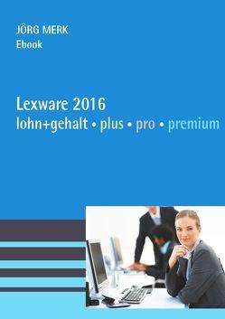 Lexware 2016 lohn+gehalt plus pro premium von Merk,  Jörg