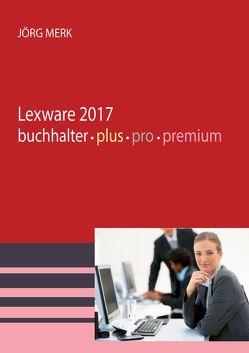 Lexware 2017 buchhalter pro premium von Merk,  Jörg