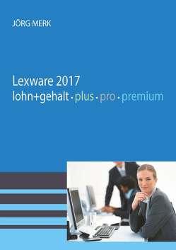 Lexware 2017 Lohn pro premium von Merk,  Jörg