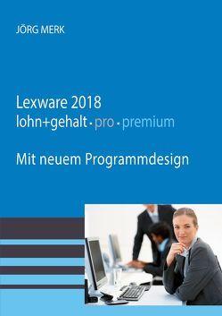 Lexware 2018 lohn + gehalt pro premium von Merk,  Jörg