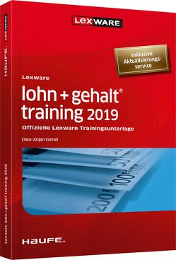 Lexware lohn+gehalt® training 2019 – inkl. Arbeitshilfen online von Conrad,  Claus-Jürgen