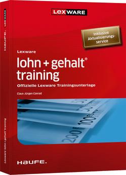 Lexware lohn+gehalt® training – inkl. Arbeitshilfen online von Conrad,  Claus-Jürgen