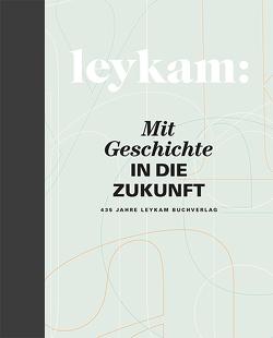 Leykam – Mit Geschichte in die Zukunft von Hösele,  Herwig