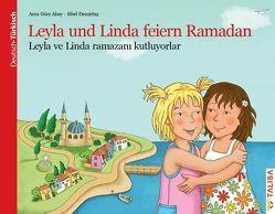 Leyla und Linda feiern Ramadan (D/TR) von Demirtas,  Sibel, Gürz Abay,  Arzu, Keller,  Aylin