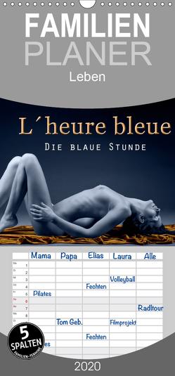 L´heure bleu – Die blaue Stunde – Familienplaner hoch (Wandkalender 2020 , 21 cm x 45 cm, hoch) von Hähnel,  Christoph