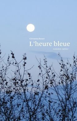 L'heure bleue von Bauer,  Giovanna