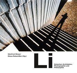 Li. Photos von Elisabeth Baudisch von Baudisch,  Li, Moser,  Manfred, Ratschiller,  Klaus