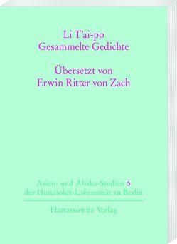 Li T'ai-po – Gesammelte Gedichte von Ritter von Zach,  Erwin, Walravens,  Hartmut