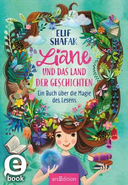 Liane und das Land der Geschichten von Gerhard Meier, Marquis,  Mila, Shafak,  Elif