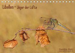 Libellen – Jäger der Lüfte (Tischkalender 2019 DIN A5 quer) von Malz,  Sandra
