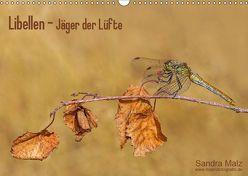 Libellen – Jäger der Lüfte (Wandkalender 2019 DIN A3 quer) von Malz,  Sandra