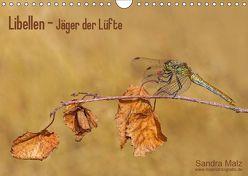 Libellen – Jäger der Lüfte (Wandkalender 2019 DIN A4 quer) von Malz,  Sandra
