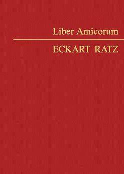 Liber Amicorum Eckart Ratz von Lewisch,  Peter, Nordmeyer,  Hagen