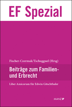 Liber Amicorum Edwin Gitschthaler von Fischer-Czermak,  Constanze, Tschugguel,  Andreas