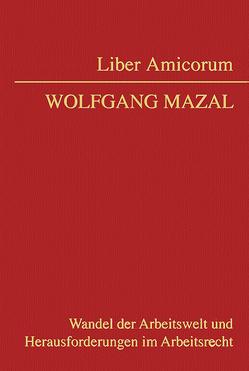 Liber Amicorum Wolfgang Mazal von Köck,  Stefan, Niksova,  Diana, Risak,  Martin, Wolf,  Christoph