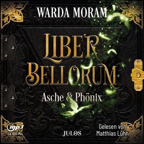 Liber Bellorum. Band III – Hörbuch von Lühn,  Matthias, Moram,  Warda