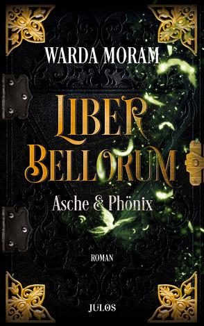 Liber Bellorum. Band III von Moram,  Warda