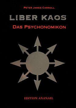 Liber Kaos – Das Psychonomikon von Carroll,  Peter J, Ludvik,  Günther, Witt,  Michael de