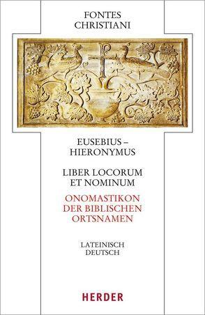 Liber locorum et nominum – Onomasticon der biblischen Ortsnamen von Eusebius von Caesarea, Hieronymus von Stridon, Röwekamp,  Georg