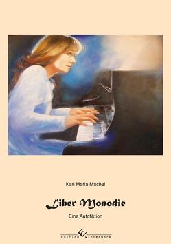 Liber Monodie oder Einstimmiger Gesang von Machel,  Karl Maria