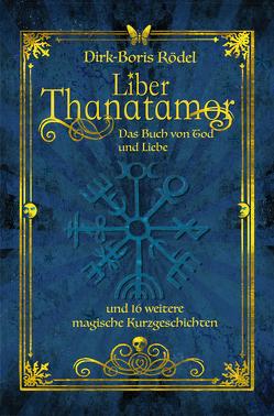 Liber Thanatamor von Rödel,  Dirk Boris