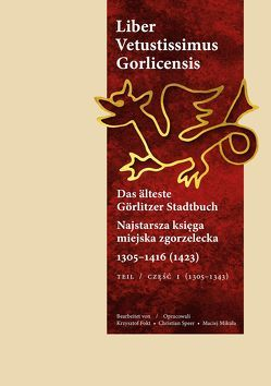 Liber Vetustissimus Gorlicensis von Fokt,  Krzysztof, Mikuła,  Maciej, Speer,  Christian