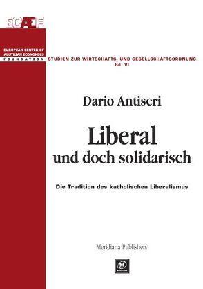 Liberal und doch solidarisch von Antiseri,  Dario, Leube,  Kurt R