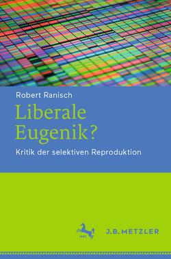Liberale Eugenik von Ranisch,  Robert