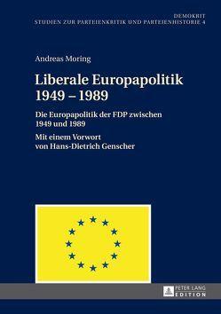 Liberale Europapolitik 1949–1989 von Moring,  Andreas