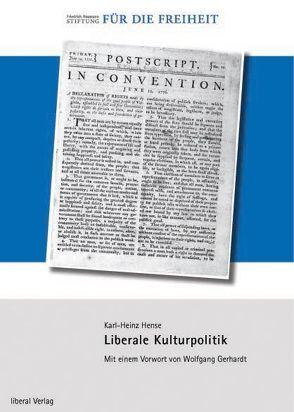 Liberale Kulturpolitik von Hense,  Karl-Heinz