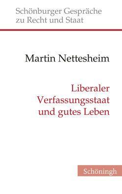 Liberaler Verfassungsstaat und gutes Leben von Nettesheim,  Martin