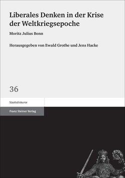 Liberales Denken in der Krise der Weltkriegsepoche von Grothe,  Ewald, Hacke,  Jens