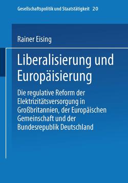 Liberalisierung und Europäisierung von Eising,  Rainer