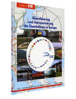 Liberalisierung und Harmonisierung der Eisenbahnen in Europa von Heinisch,  Roland, Klumpp,  Dieter, Siegmann,  Jürgen, Stuchly,  Horst