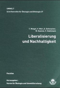 Liberalisierung und Nachhaltigkeit von Gehmacher,  Ernst, Koenne,  Werner, Stahlmann,  Volker, Waigel,  Theo, Wörl,  Volker