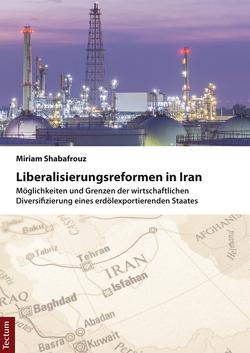 Liberalisierungsreformen in Iran von Shabafrouz,  Miriam