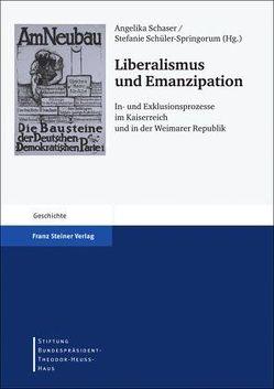 Liberalismus und Emanzipation von Günther,  Frieder, Schaser,  Angelika, Schüler-Springorum,  Stefanie