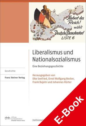 Liberalismus und Nationalsozialismus von Bajohr,  Frank, Becker,  Ernst Wolfgang, Hürter,  Johannes, Seefried,  Elke