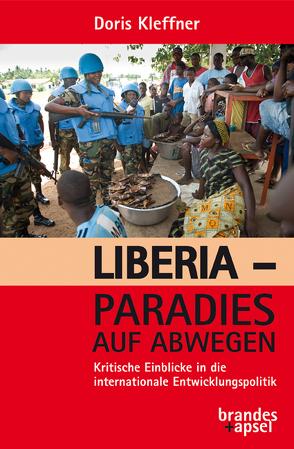 Liberia – Paradies auf Abwegen von Kleffner,  Doris